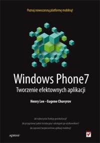 """Książka: """"Windows Phone 7. Tworzenie efektownych aplikacji"""""""